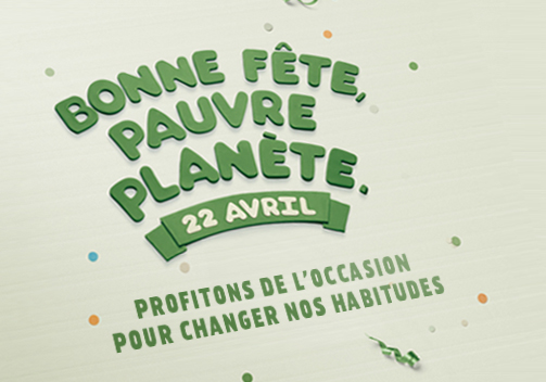Bonne fête, pauvre planète. 22 avril